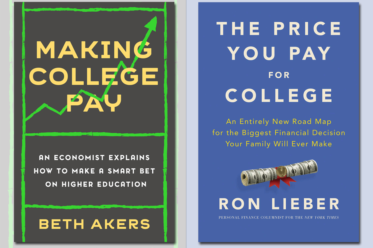 """Book covers of """"Making College Pay"""" by Beth Akers and """"The Price You Pay For College"""" by Ron LIeber"""