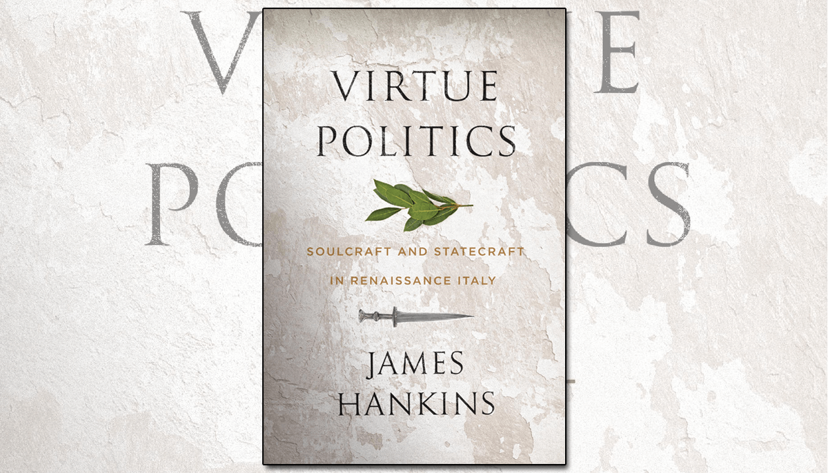 "Book cover of ""Virtue Politics"" by James Hankins"
